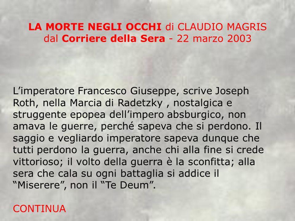 LA MORTE NEGLI OCCHI di CLAUDIO MAGRIS dal Corriere della Sera - 22 marzo 2003