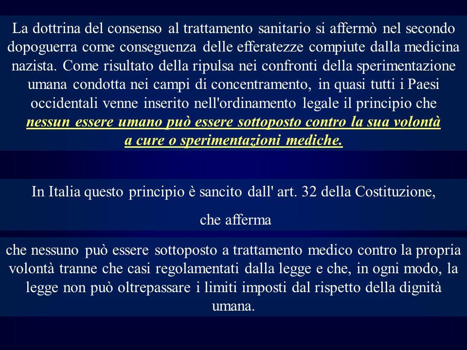 In Italia questo principio è sancito dall art. 32 della Costituzione,