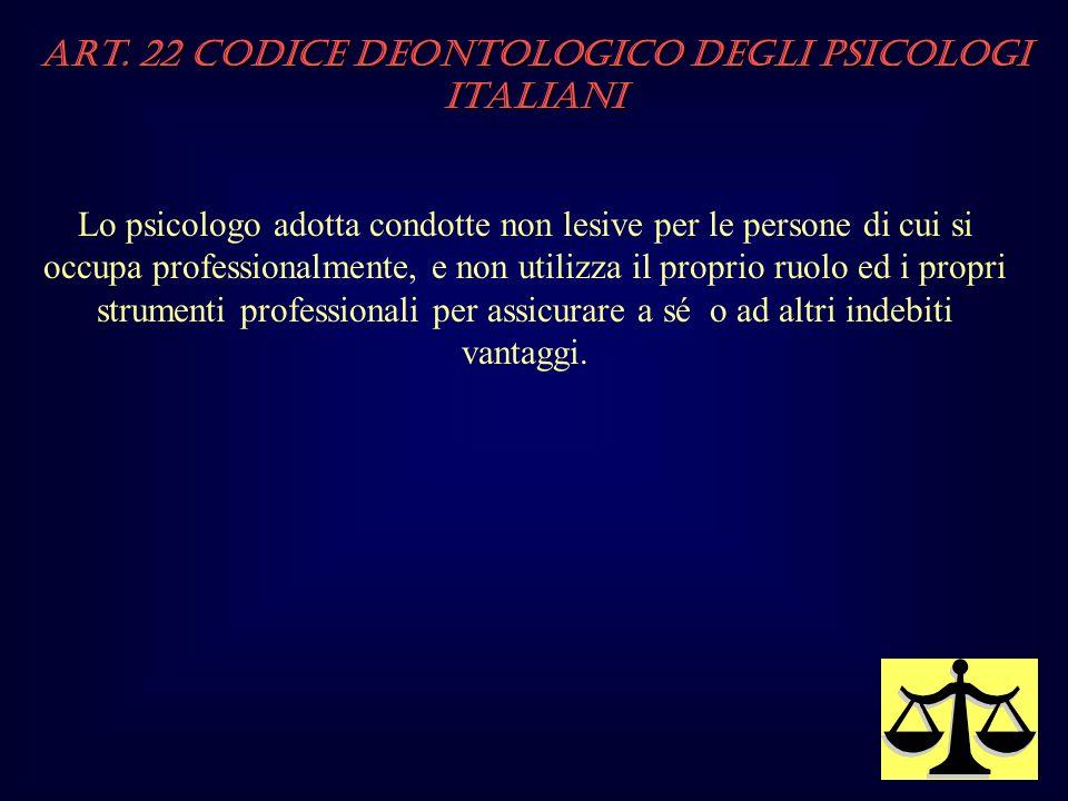 Art. 22 Codice Deontologico degli Psicologi italiani