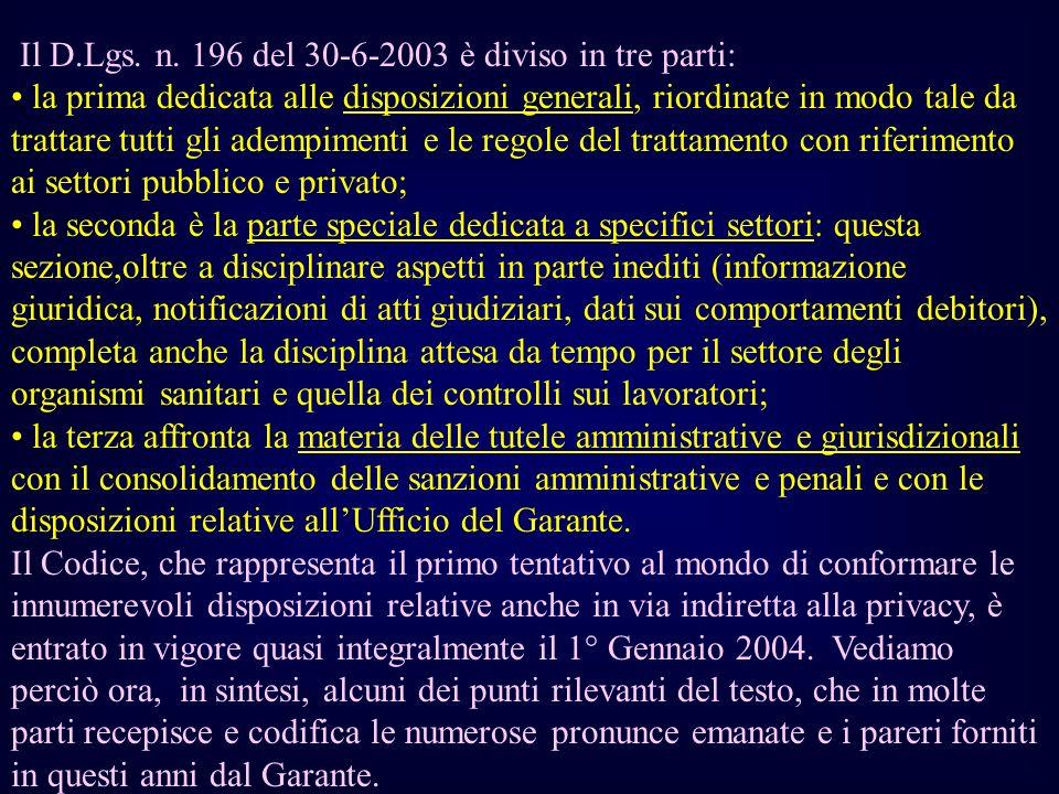 Il D.Lgs. n. 196 del 30-6-2003 è diviso in tre parti: