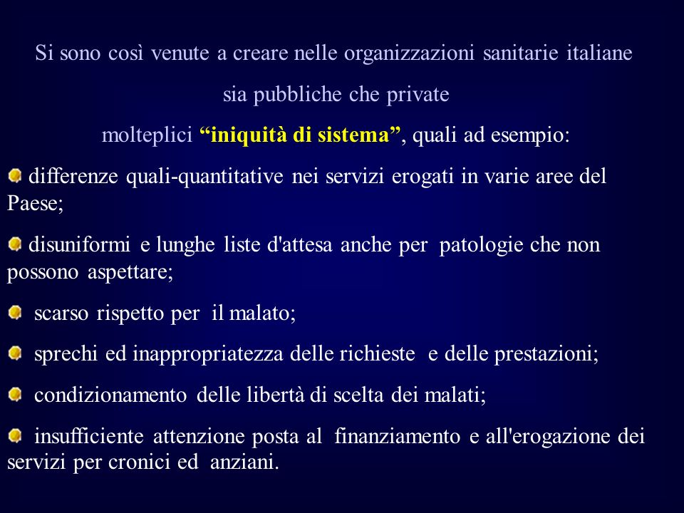 Si sono così venute a creare nelle organizzazioni sanitarie italiane
