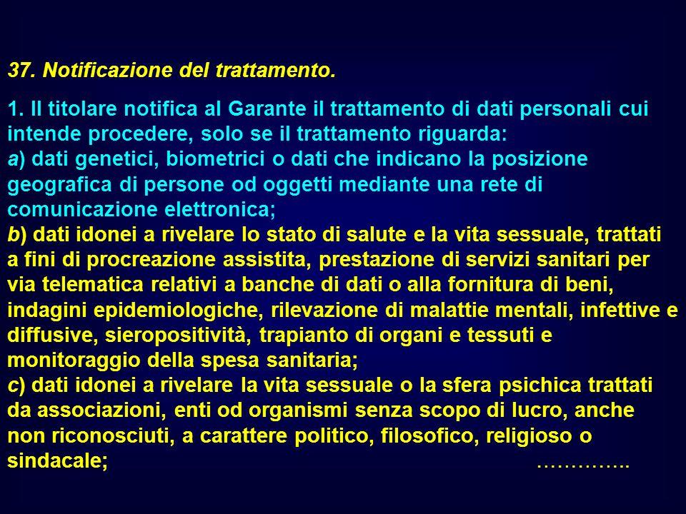 37. Notificazione del trattamento.
