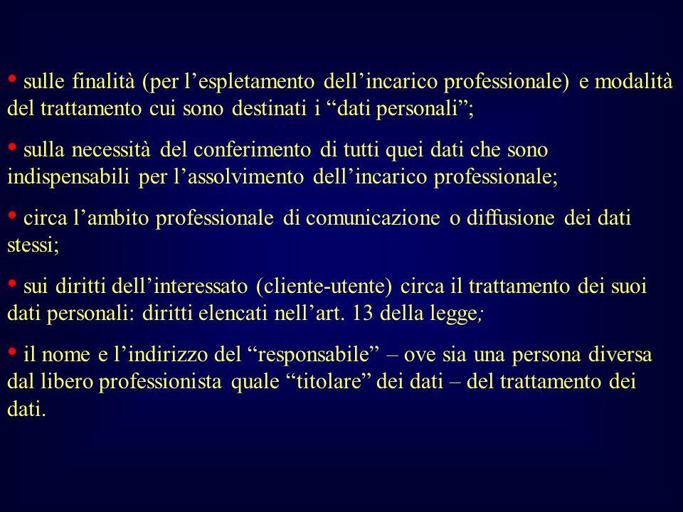 sulle finalità (per l'espletamento dell'incarico professionale) e modalità del trattamento cui sono destinati i dati personali ;
