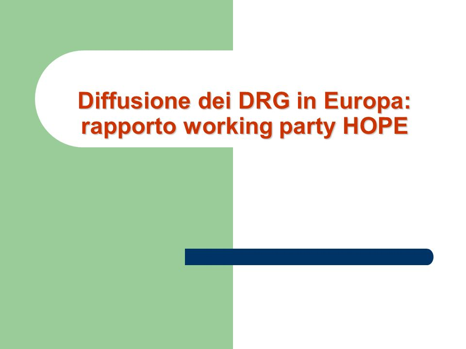 Diffusione dei DRG in Europa: rapporto working party HOPE