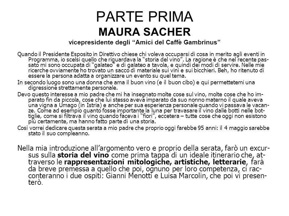 PARTE PRIMA MAURA SACHER vicepresidente degli Amici del Caffè Gambrinus