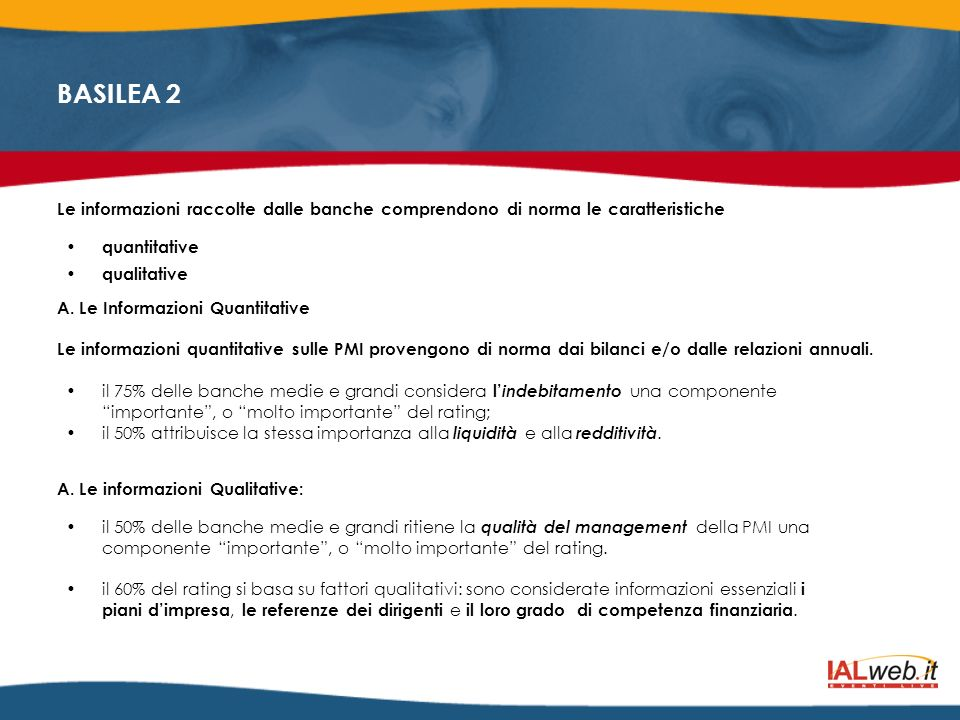 Le informazioni raccolte dalle banche comprendono di norma le caratteristiche