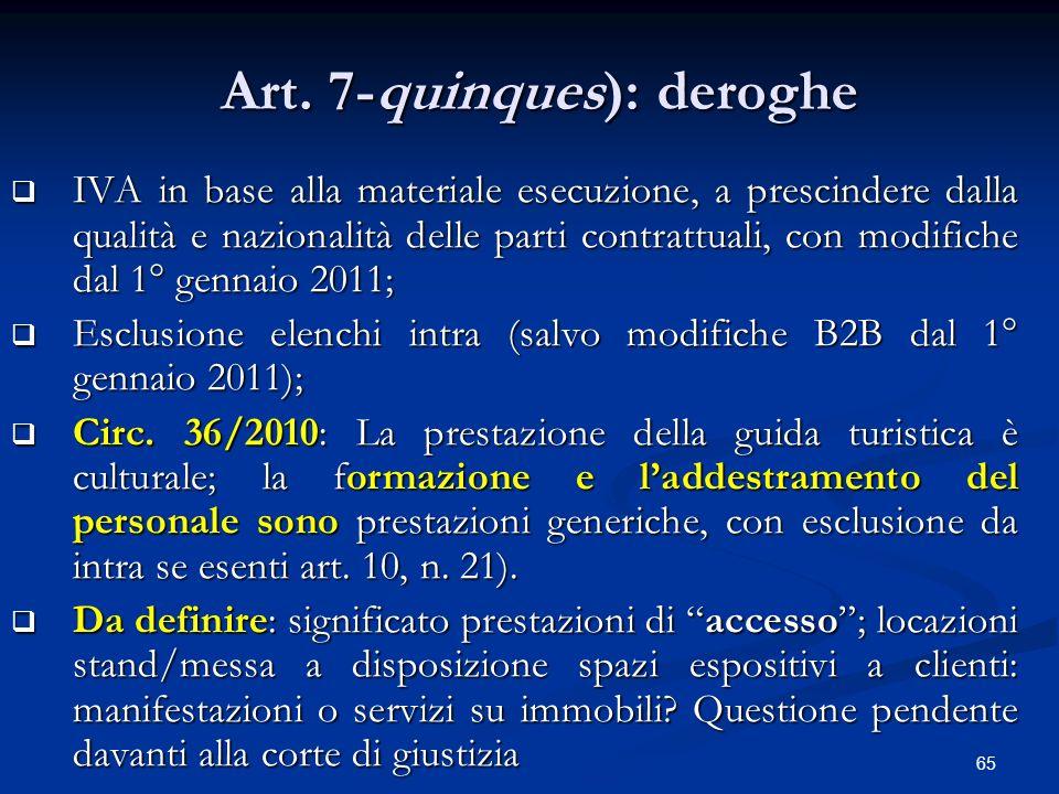 Art. 7-quinques): deroghe