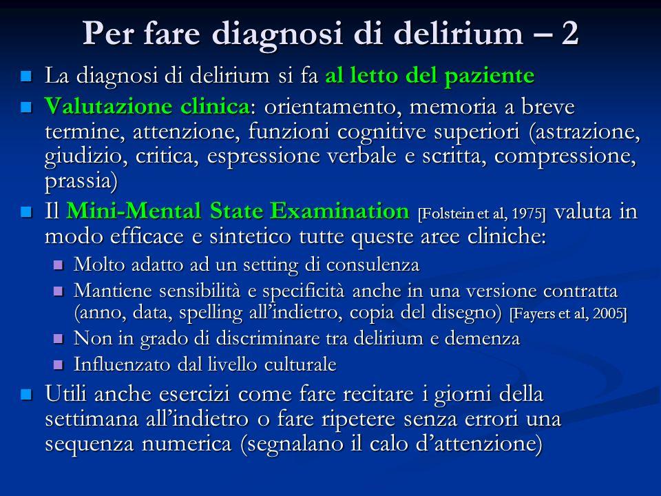Per fare diagnosi di delirium – 2