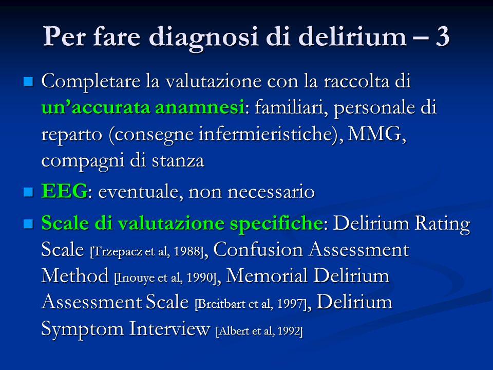 Per fare diagnosi di delirium – 3