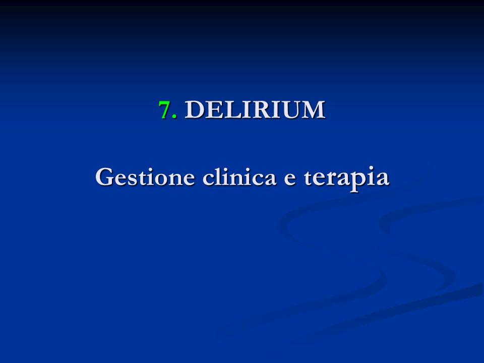 7. DELIRIUM Gestione clinica e terapia