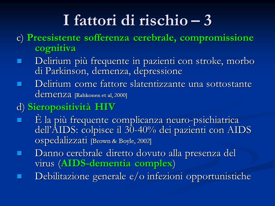I fattori di rischio – 3 c) Preesistente sofferenza cerebrale, compromissione cognitiva.