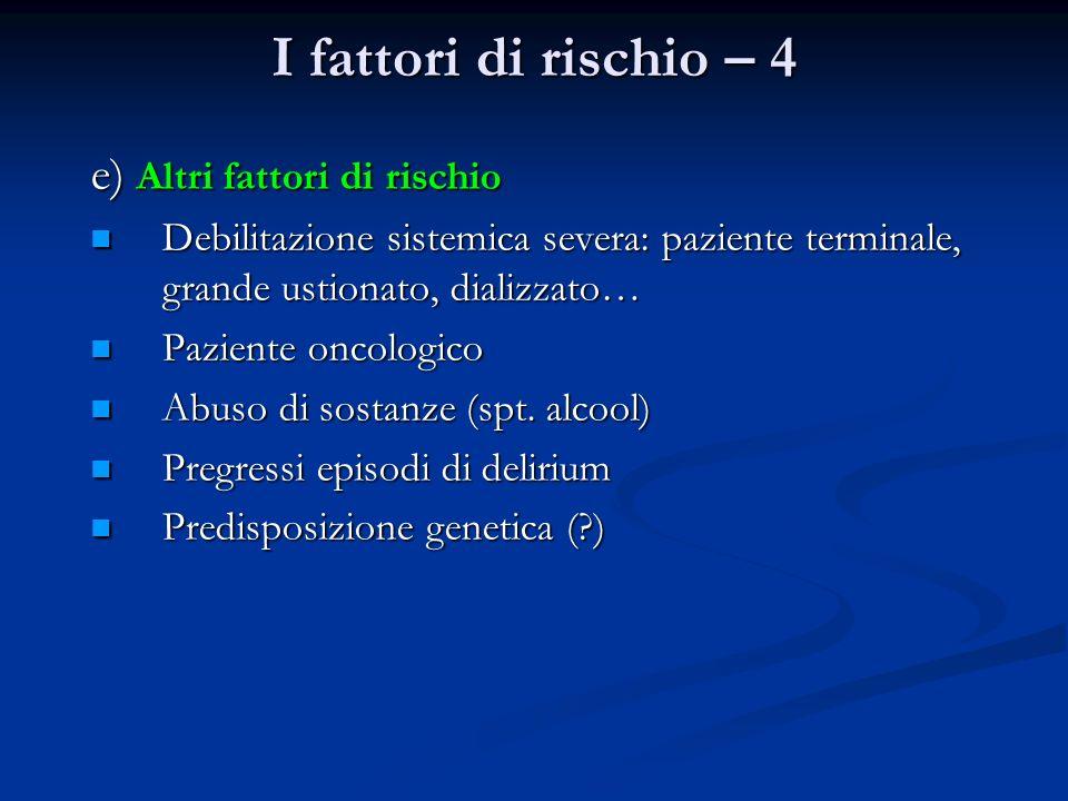 I fattori di rischio – 4 e) Altri fattori di rischio