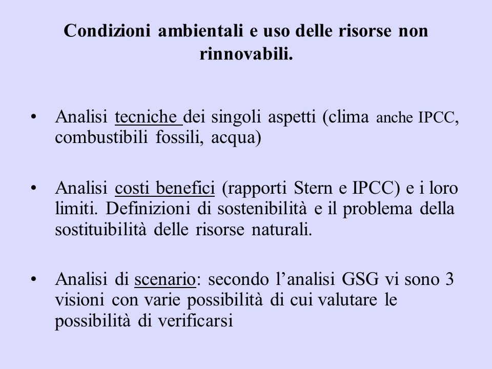 Condizioni ambientali e uso delle risorse non rinnovabili.