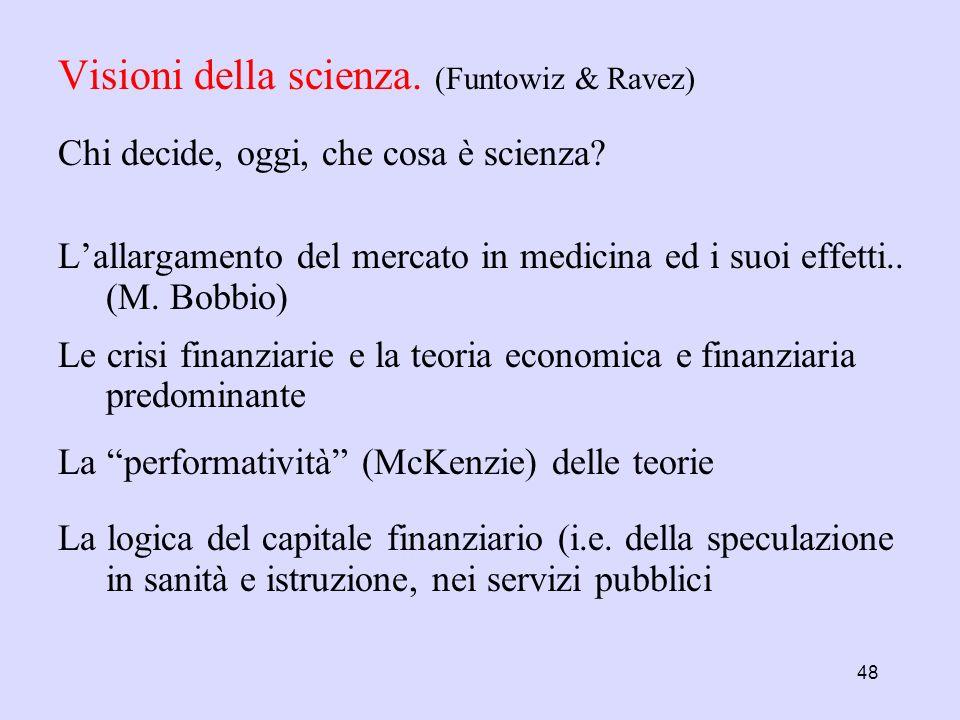 Visioni della scienza. (Funtowiz & Ravez)