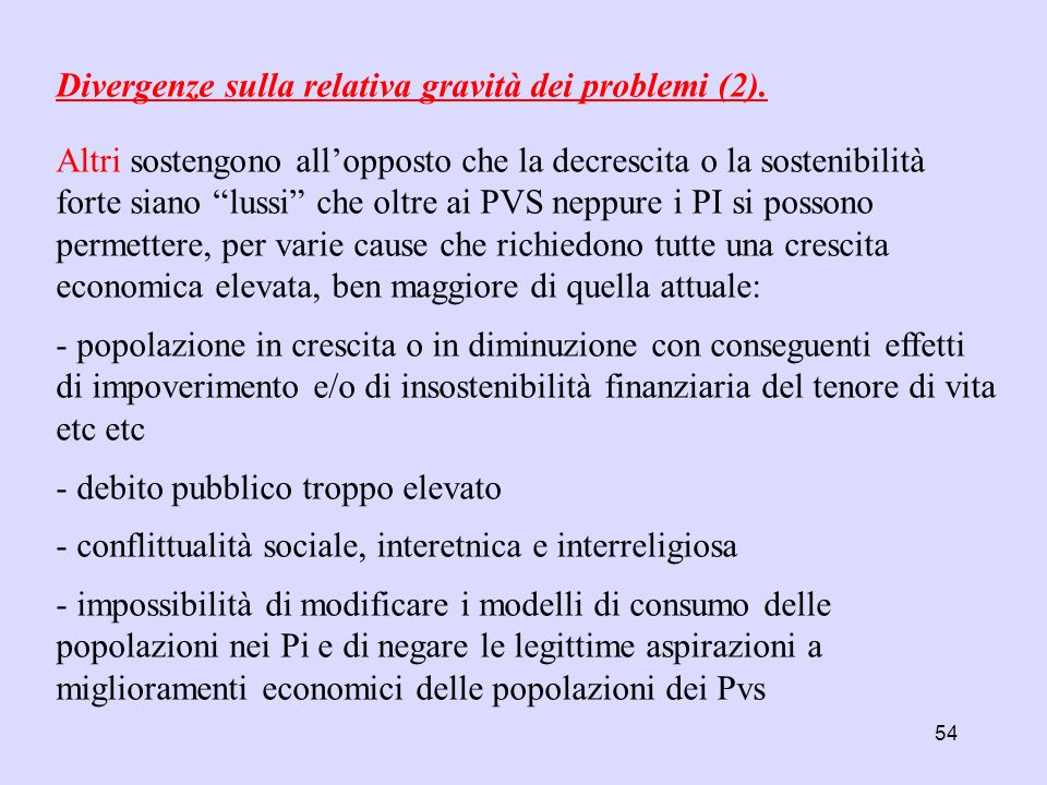 Divergenze sulla relativa gravità dei problemi (2).