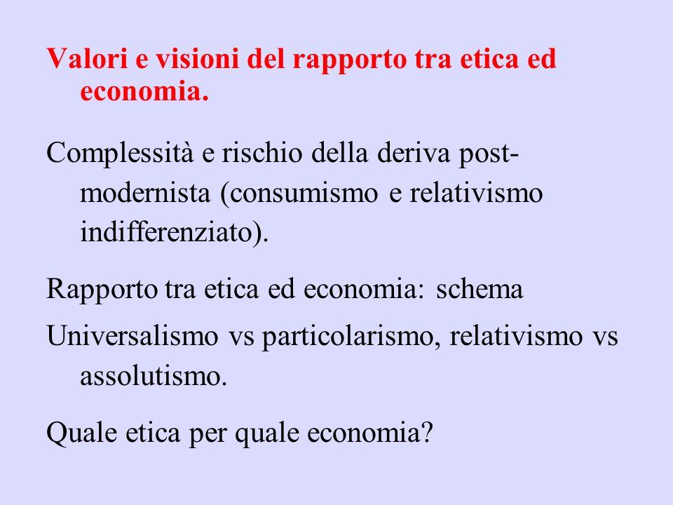 Valori e visioni del rapporto tra etica ed economia.