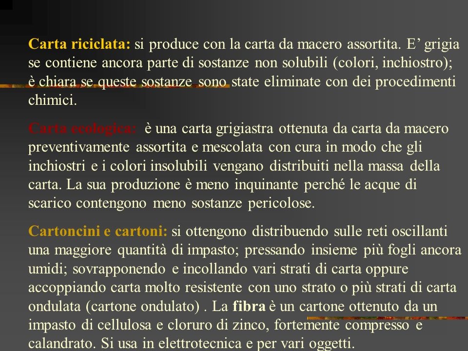 Carta riciclata: si produce con la carta da macero assortita