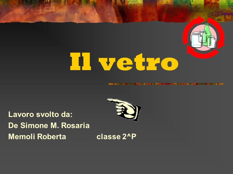 Lavoro svolto da: De Simone M. Rosaria Memoli Roberta classe 2^P