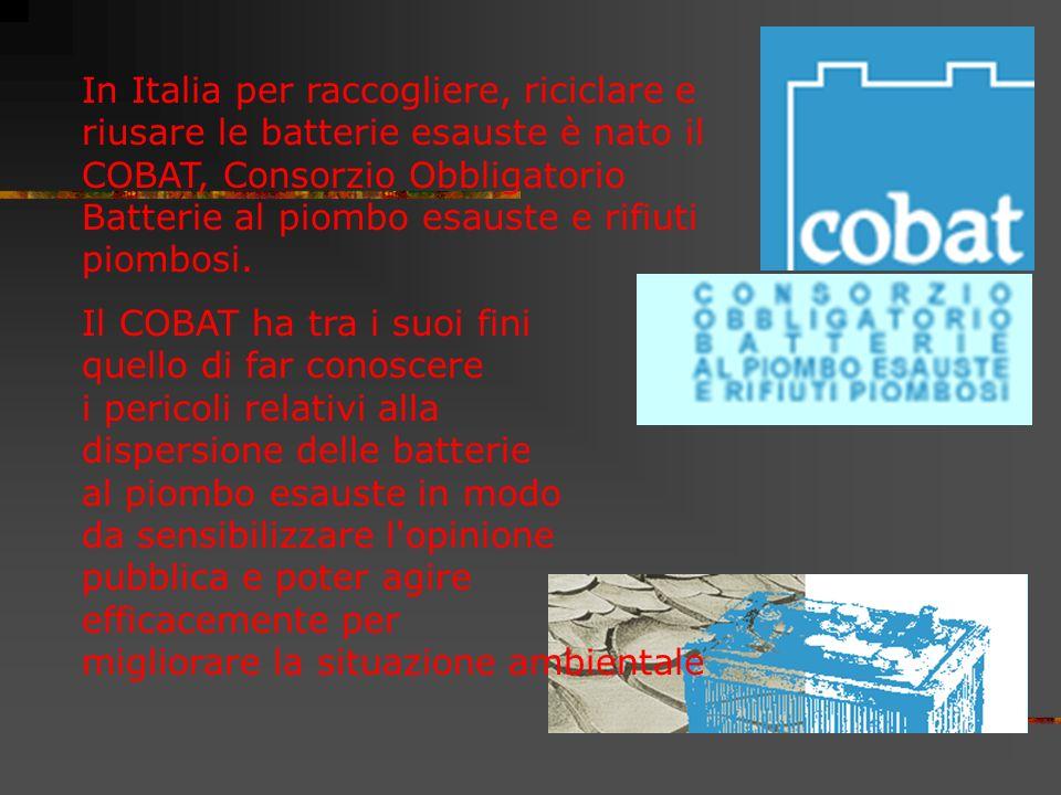 In Italia per raccogliere, riciclare e riusare le batterie esauste è nato il COBAT, Consorzio Obbligatorio Batterie al piombo esauste e rifiuti piombosi.