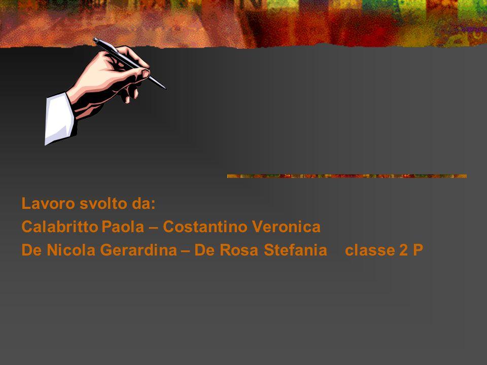 Lavoro svolto da: Calabritto Paola – Costantino Veronica.