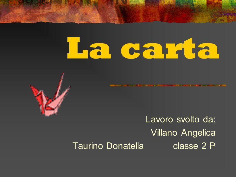 Lavoro svolto da: Villano Angelica Taurino Donatella classe 2 P