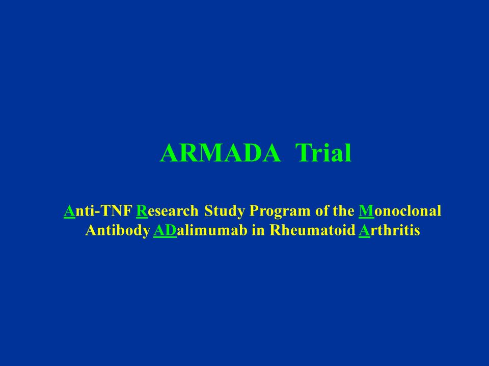 ARMADA Trial Anti-TNF Research Study Program of the Monoclonal Antibody ADalimumab in Rheumatoid Arthritis.