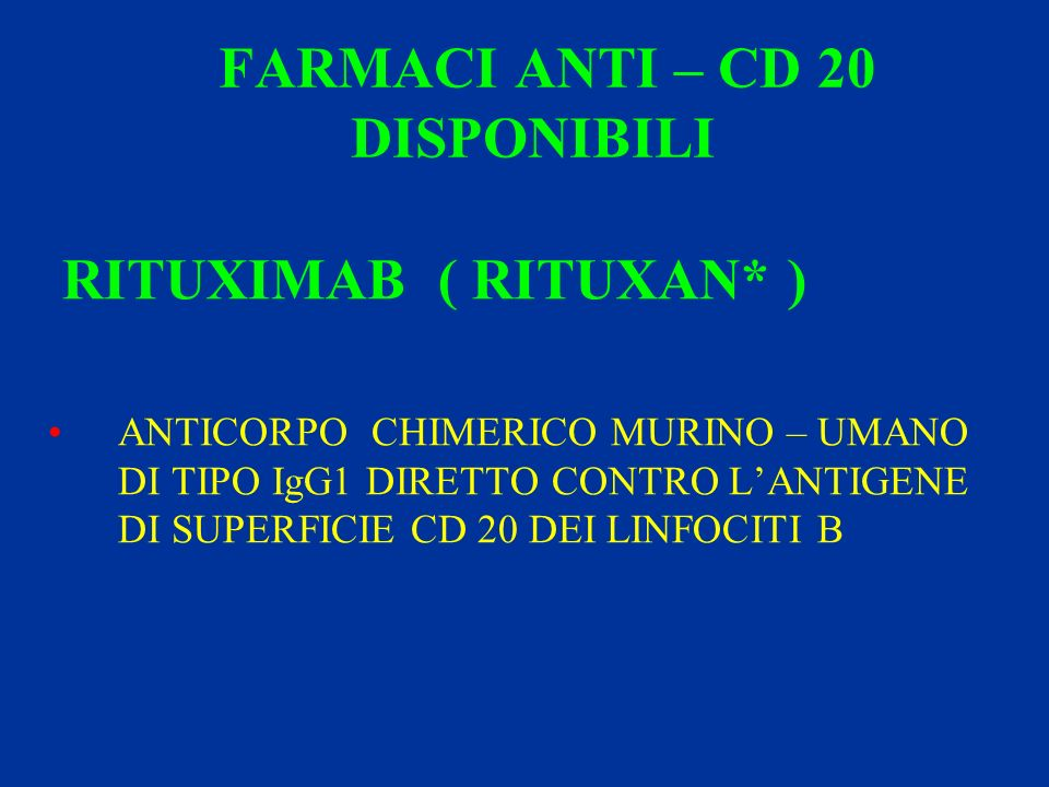 FARMACI ANTI – CD 20 DISPONIBILI