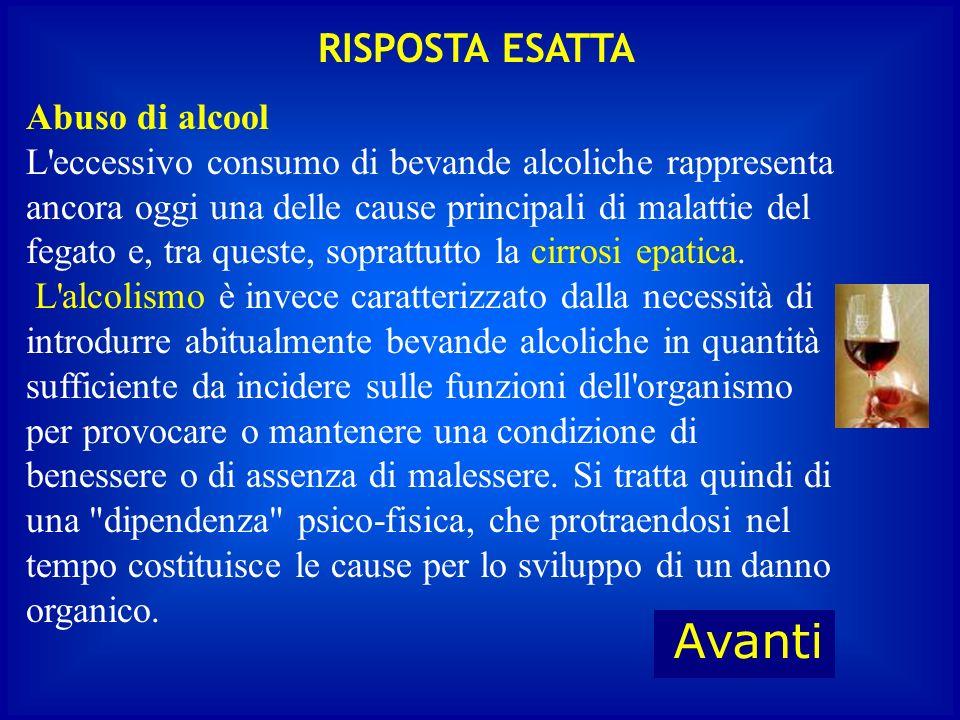 Avanti RISPOSTA ESATTA Abuso di alcool