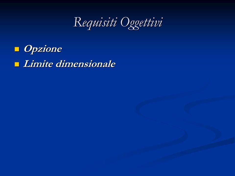 Requisiti Oggettivi Opzione Limite dimensionale
