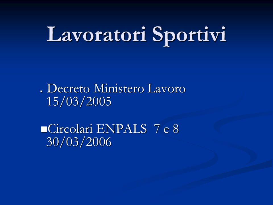 Decreto Ministero Lavoro 15/03/2005 Circolari ENPALS 7 e 8 30/03/2006