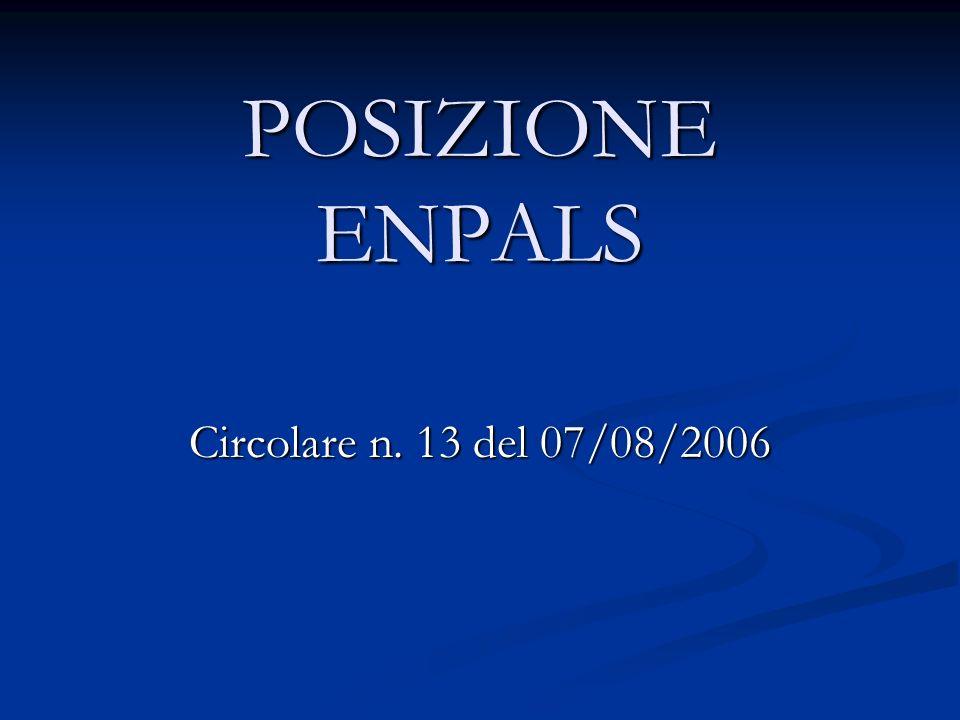 POSIZIONE ENPALS Circolare n. 13 del 07/08/2006