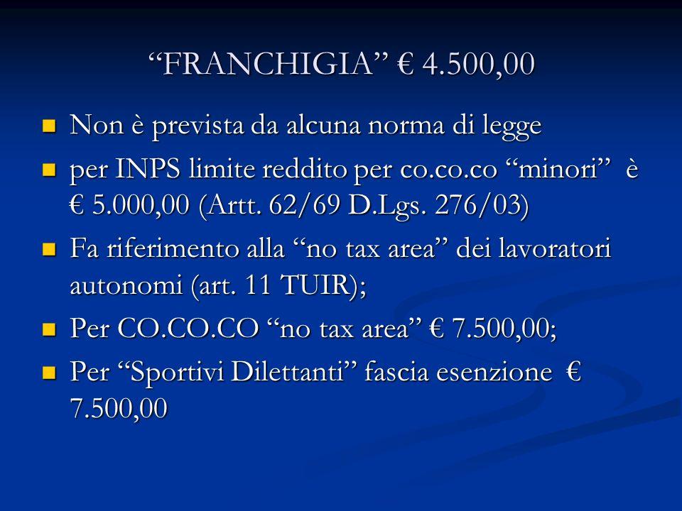 FRANCHIGIA € 4.500,00 Non è prevista da alcuna norma di legge