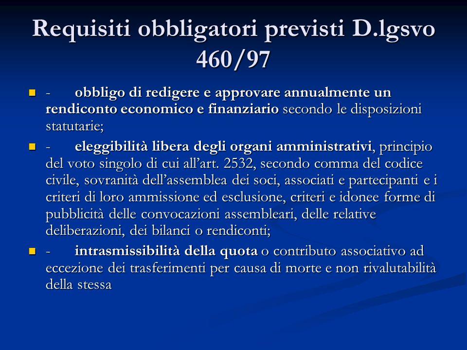 Requisiti obbligatori previsti D.lgsvo 460/97
