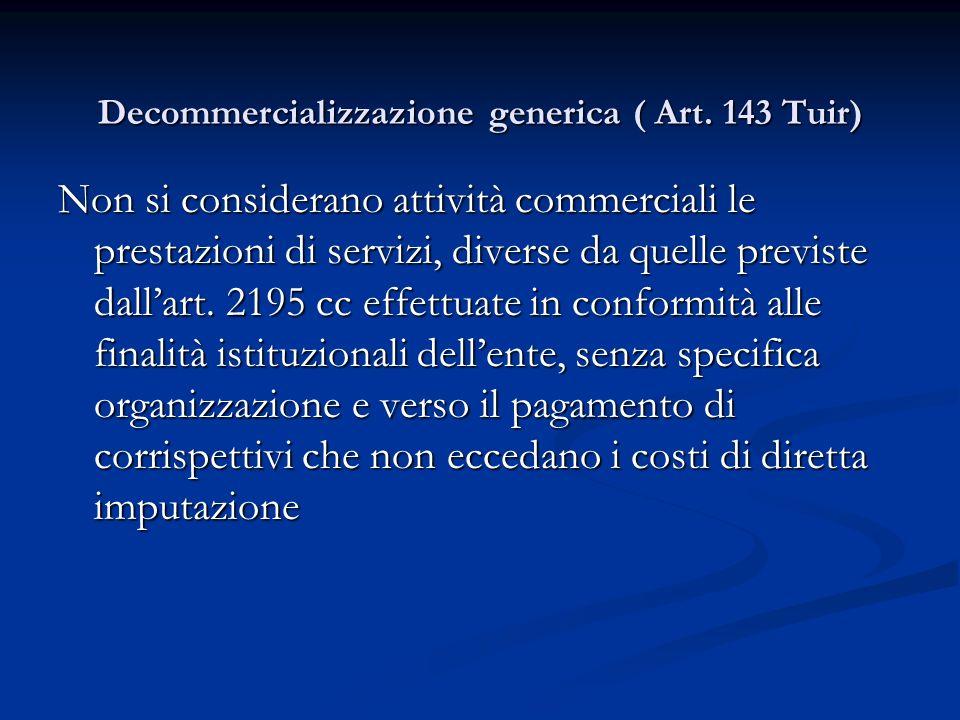 Decommercializzazione generica ( Art. 143 Tuir)