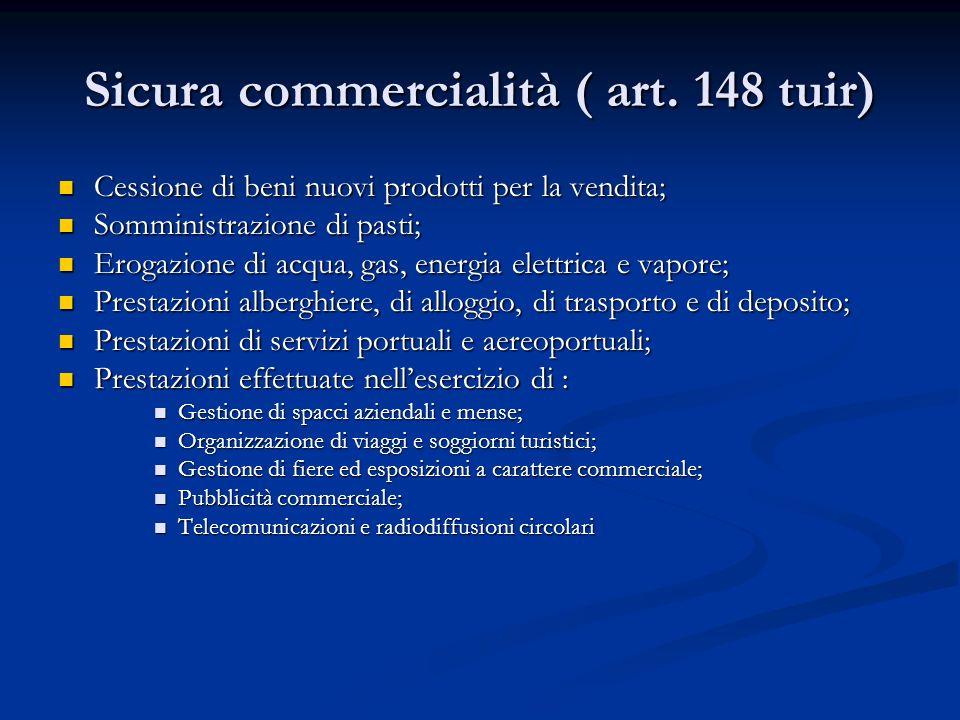 Sicura commercialità ( art. 148 tuir)