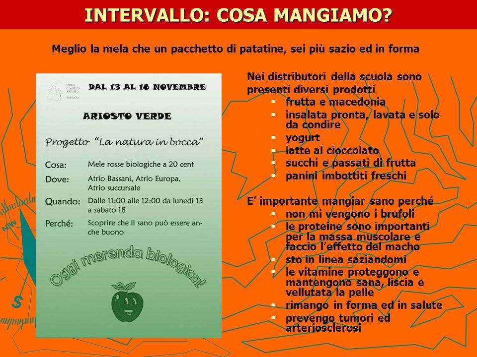 INTERVALLO: COSA MANGIAMO