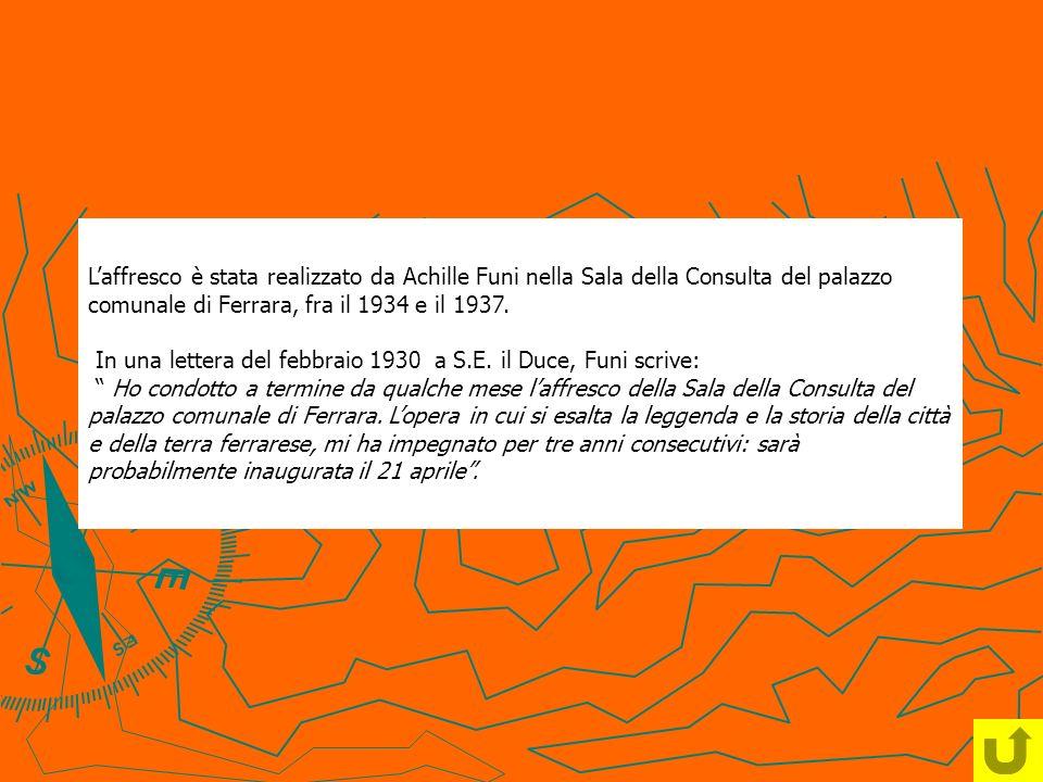 L'affresco è stata realizzato da Achille Funi nella Sala della Consulta del palazzo comunale di Ferrara, fra il 1934 e il 1937.