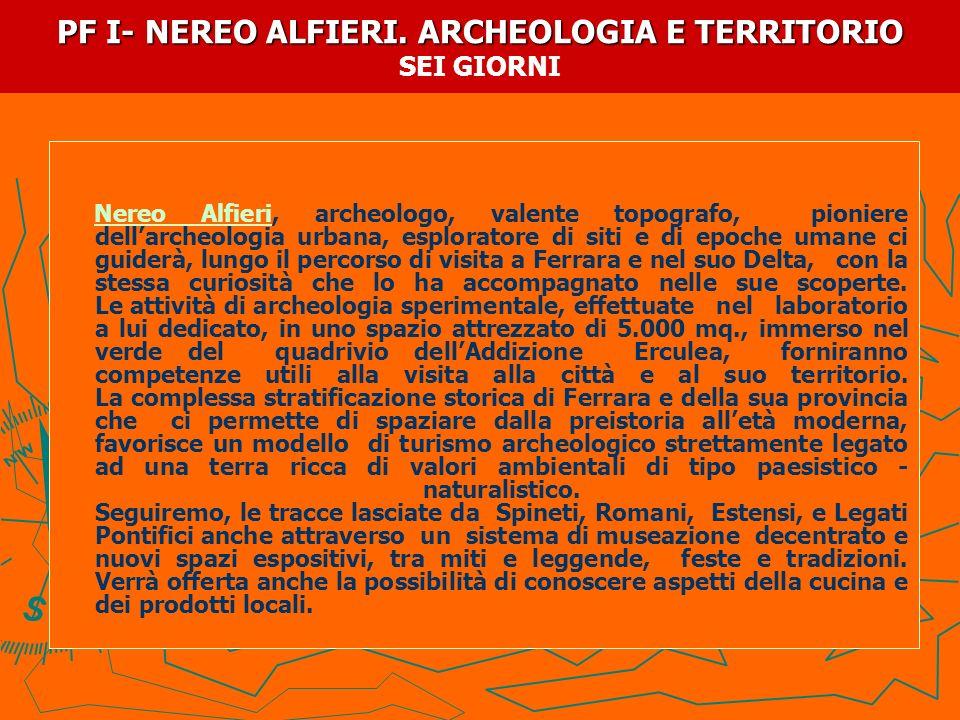PF I- NEREO ALFIERI. ARCHEOLOGIA E TERRITORIO SEI GIORNI