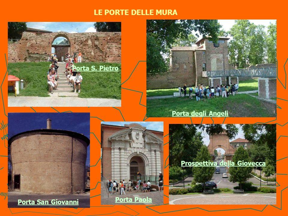 LE PORTE DELLE MURA Porta S. Pietro Porta degli Angeli