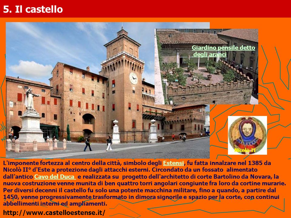 5. Il castello http://www.castelloestense.it/ Giardino pensile detto