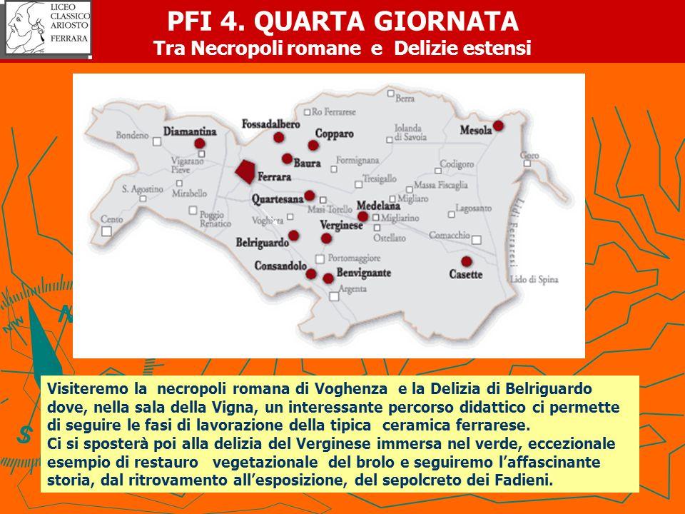 PFI 4. QUARTA GIORNATA Tra Necropoli romane e Delizie estensi
