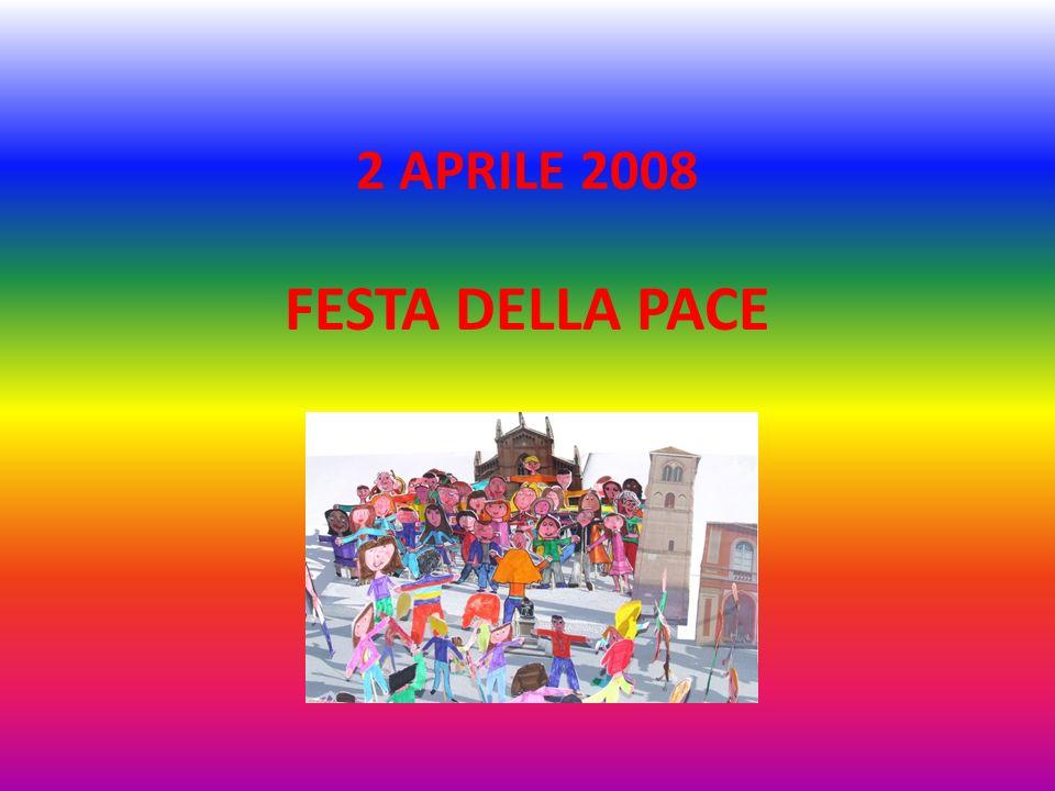 2 APRILE 2008 FESTA DELLA PACE