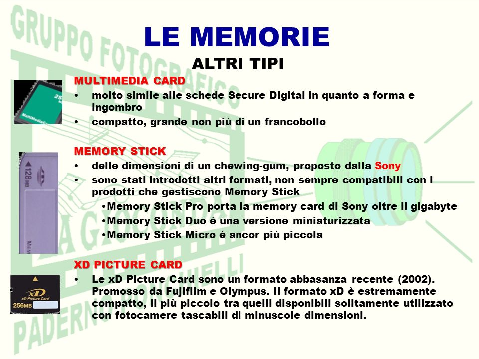 LE MEMORIE ALTRI TIPI MULTIMEDIA CARD MEMORY STICK XD PICTURE CARD