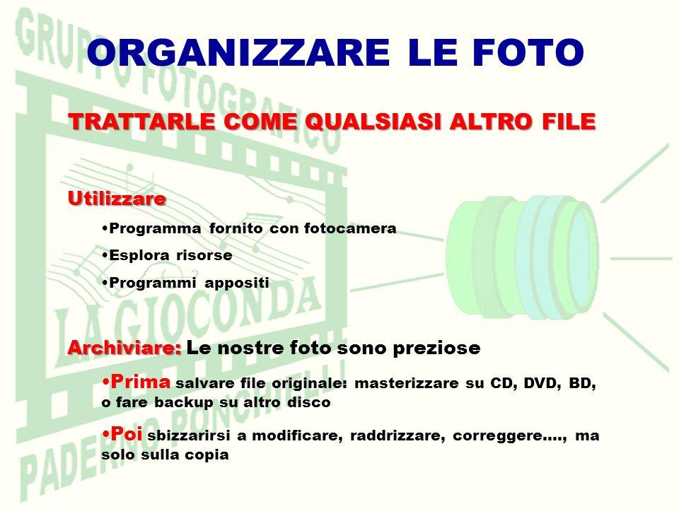 ORGANIZZARE LE FOTO TRATTARLE COME QUALSIASI ALTRO FILE Utilizzare