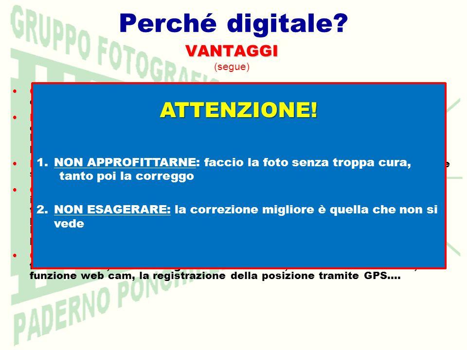 Perché digitale ATTENZIONE! VANTAGGI