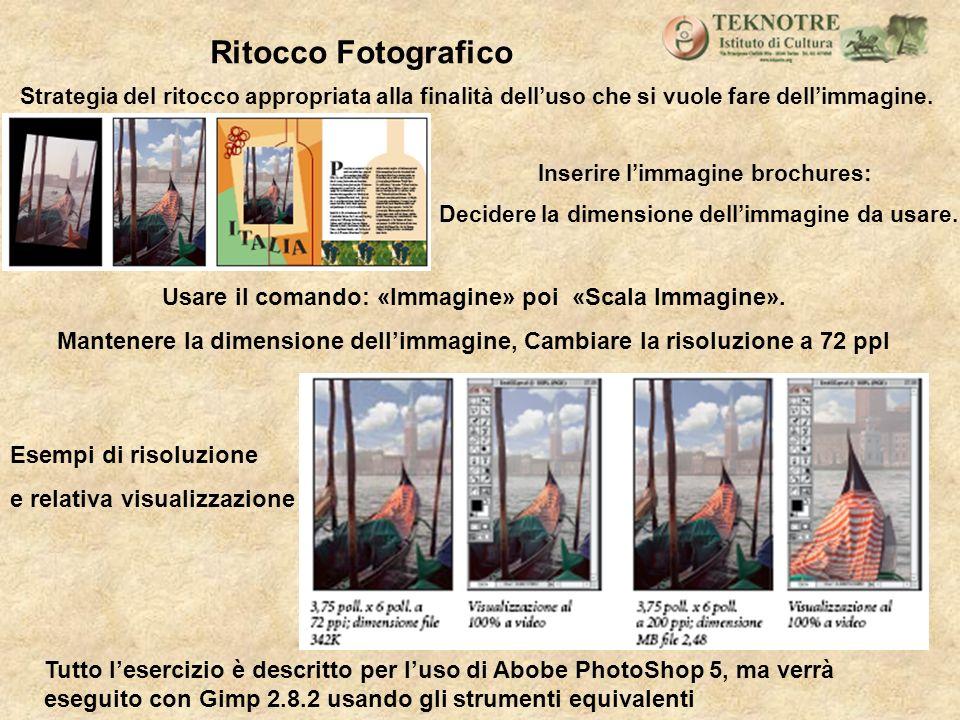 Ritocco Fotografico Usare il comando: «Immagine» poi «Scala Immagine».
