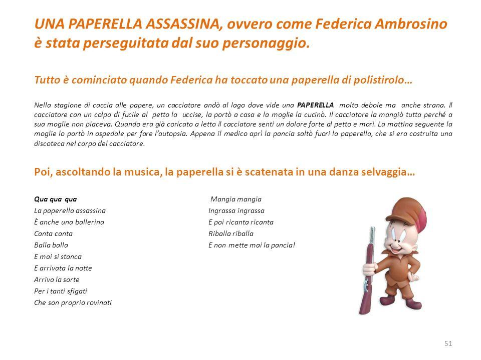 UNA PAPERELLA ASSASSINA, ovvero come Federica Ambrosino è stata perseguitata dal suo personaggio.