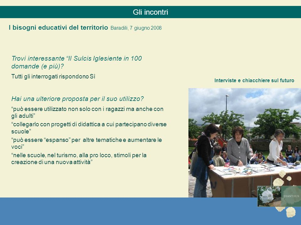 Gli incontri I bisogni educativi del territorio Baradili, 7 giugno 2008. Trovi interessante Il Sulcis Iglesiente in 100 domande (e più)