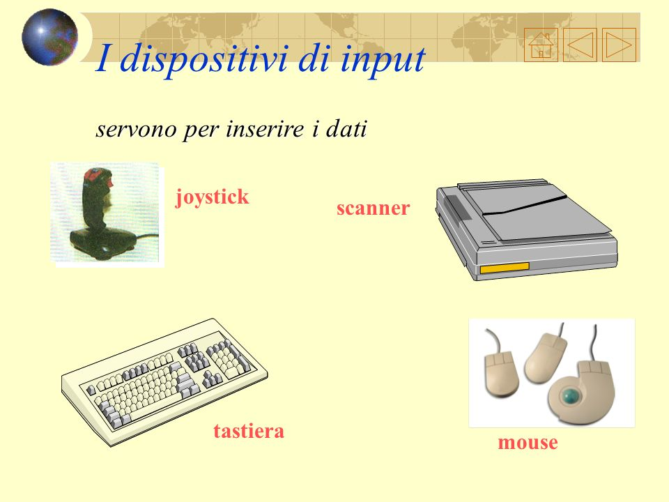 I dispositivi di input servono per inserire i dati joystick scanner