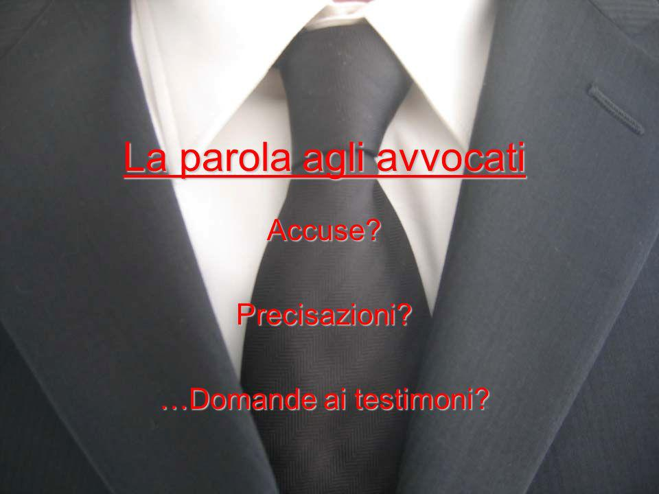 La parola agli avvocati